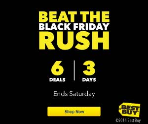 [BestBuy] Beat the Black Friday Rush: 6 Deals, 3 Days, Ends Saturday